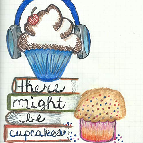 There Might Be Cupcakes Podcast Podcast By Carla Pettigrew Hufstedler cover art