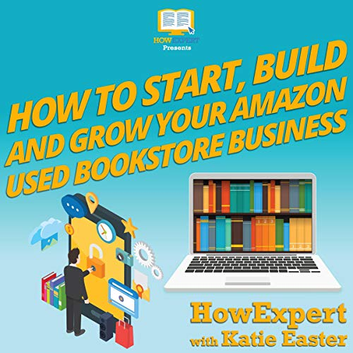 How to Start, Build, and Grow Your Amazon Used Bookstore Business audiobook cover art