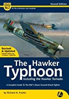 The Hawker Typhoon Including the Hawker Tornado: A Detailed Guide to the Raf's Classic Ground-Attack Fighter (Airframe & Miniature)