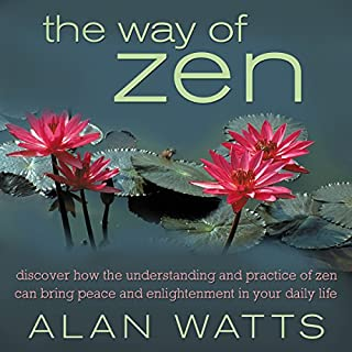 The Way of Zen                   By:                                                                                                                                 Alan W. Watts                               Narrated by:                                                                                                                                 Sean Runnette                      Length: 7 hrs and 19 mins     31 ratings     Overall 4.4