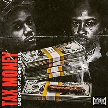 Tax Money (feat. Johnny Rose)