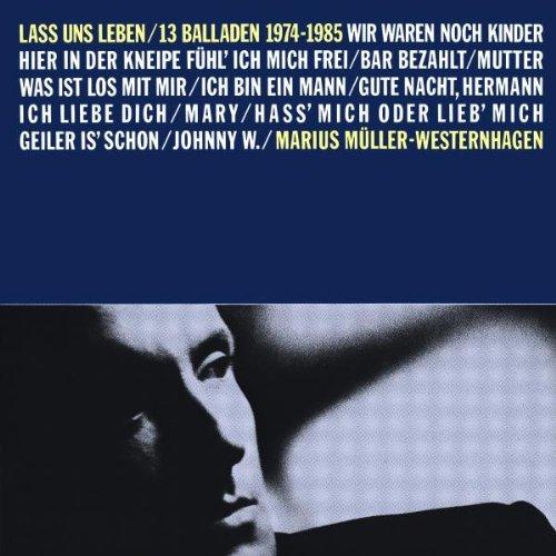 Lass Uns Leben/13 Balladen 1974-1985