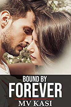 Bound by Forever: An Indian Love Story (The Singham Bloodlines) by [M.V. Kasi]