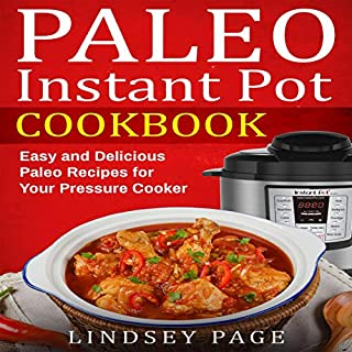 Paleo Instant Pot Cookbook: Easy and Delicious Paleo Recipes for Your Pressure Cooker cover art
