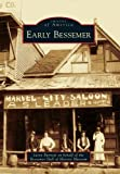 Early Bessemer (Images of America)
