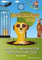 Erdmaennchen Toni: und seine abenteuerliche Reise durch den Zoo