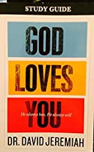 God Loves You: He always has, He alsways is Study Guide