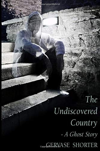 Book: The Undiscovered Country by Gervase T.M. Shorter