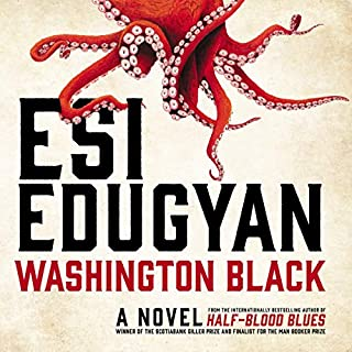 Washington Black                   Written by:                                                                                                                                 Esi Edugyan                               Narrated by:                                                                                                                                 Dion Graham                      Length: 12 hrs and 18 mins     382 ratings     Overall 4.5