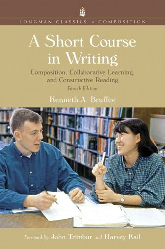 A Short Course in Writing: Composition, Collaborative Learning, and Constructive Reading, 4th Edition