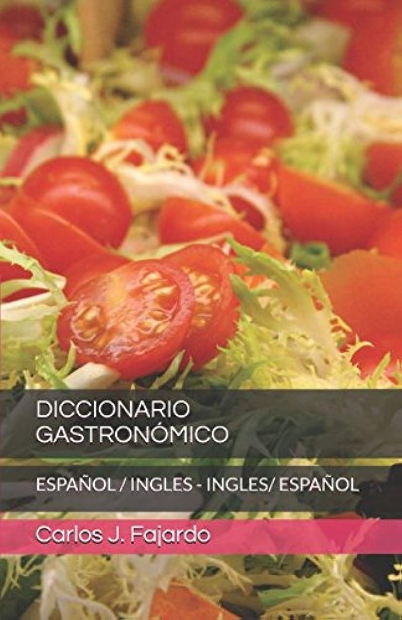 アラバマやさしく仕事DICCIONARIO GASTRONóMICO: ESPA?OL / INGLES - INGLES/ ESPA?OL