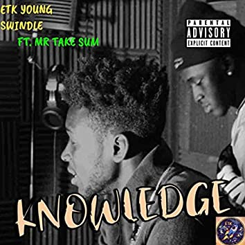 Knowledge (feat. Mr Take Sum)