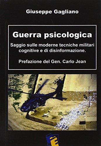 Guerra psicologica. Saggio sulle moderne tecniche militari cognitive e di disinformazione