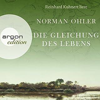 Die Gleichung des Lebens                   Autor:                                                                                                                                 Norman Ohler                               Sprecher:                                                                                                                                 Reinhard Kuhnert                      Spieldauer: 8 Std. und 19 Min.     12 Bewertungen     Gesamt 4,2