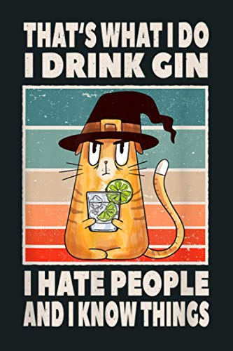 That S What I Do I Drink Gin I Hate People And I Know Things: Notebook Planner - 6x9 inch Daily Planner Journal, To Do List Notebook, Daily Organizer, 114 Pages
