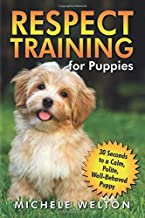 Respect Training for Puppies: 30 Seconds to a Calm, Polite, Well-Behaved Puppy PDF