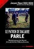 Le patron de Dallaire parle - Révélations sur les dérives d'un général de l'ONU au Rwanda