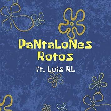 Pantalones Rotos (feat. Luis Rl)
