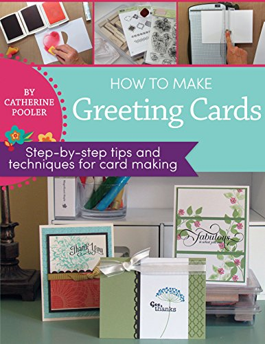 How to Make Greeting Cards: step-by-step tips and techniques for card making (English Edition)