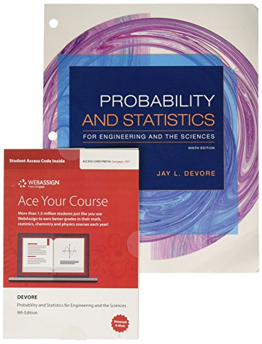 Compare Textbook Prices for Bundle: Probability and Statistics for Engineering and the Sciences, Loose-leaf Version, 9th + WebAssign Printed Access Card for Devore's Probability ... and the Sciences, , Single-Term 9 Edition ISBN 9781337762021 by Devore, Jay L.