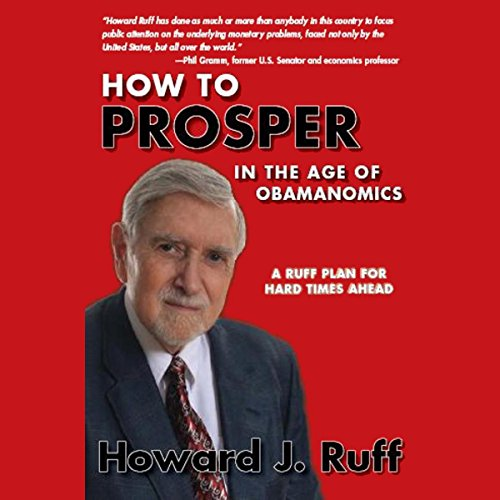 How to Prosper in the Age of Obamanomics  Audiolibri