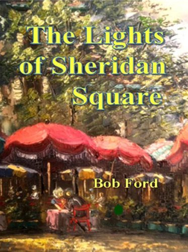 The Lights of Sheridan Square by [Bob Ford]
