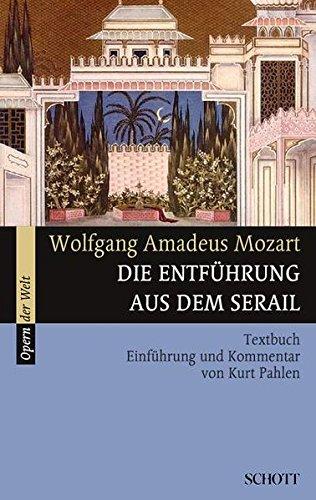 Die Entführung aus dem Serail: Einführung und Kommentar. Textbuch/Libretto. (Opern der Welt)