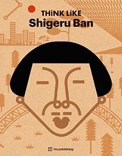 Think Like Shigeru Ban