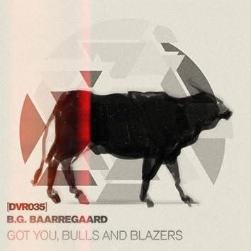Got You, Bulls & Blazers