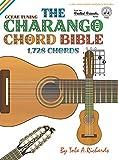 The Charango Chord Bible: GCEAE Standard Tuning 1,728 Chords (FFHB02) (Fretted Friends)