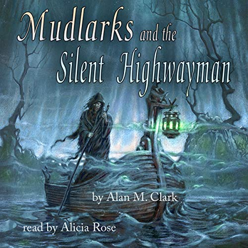 Mudlarks and the Silent Highwayman