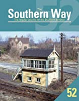 The Southern Way 52: The Regular Volume for the Southern devotee