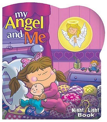 My Angel And Me (Night Light Book)