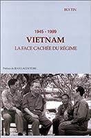 Vietnam 1945-1999: La Face Cachée Du Régime 2912891329 Book Cover