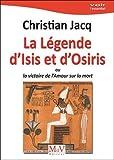 La légende d'Isis et Osiris - Ou la victoire de l'Amour sur la mort