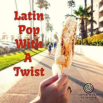 Latin Pop with a Twist