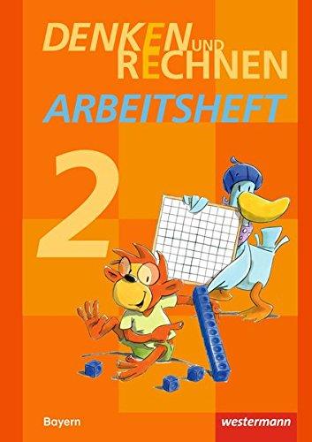 Denken und Rechnen - Ausgabe 2014 für Grundschulen in Bayern: Arbeitsheft 2