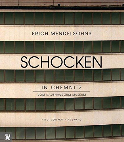 Erich Mendelsohns Schocken in Chemnitz: Vom Kaufhaus zum Museum