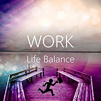 Work Life Balance - Calm Music with Nature Sounds, Spiritual Development & Healthy Lifestyle, New Age Music for Yoga & Meditation