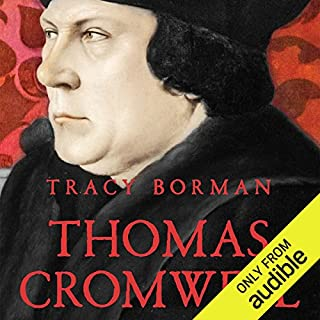 Thomas Cromwell     The Untold Story of Henry VIII's Most Faithful Servant              By:                                                                                                                                 Tracy Borman                               Narrated by:                                                                                                                                 Julian Elfer                      Length: 14 hrs and 22 mins     332 ratings     Overall 4.5