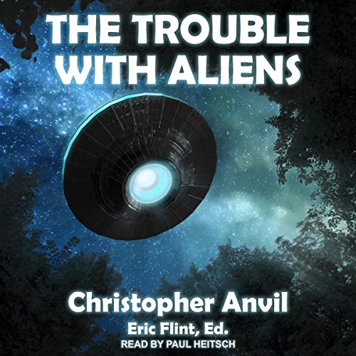 The Trouble with Aliens Audiobook By Christopher Anvil, Eric Flint - editor cover art