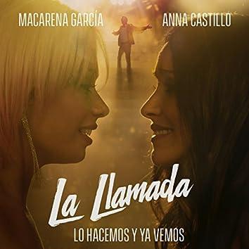 """Lo Hacemos y Ya Vemos (De """"La Llamada"""")"""