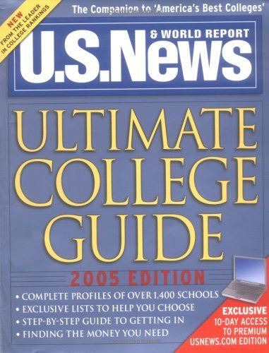 U.S. News Ultimate College Guide by Staff of U. S. News &. World Report The Staff of U S News & Worl