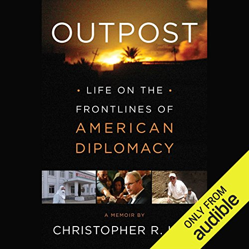 Outpost     Life on the Frontlines of American Diplomacy: A Memoir              By:                                                                                                                                 Christopher R. Hill                               Narrated by:                                                                                                                                 Stephen Bowlby                      Length: 14 hrs and 32 mins     95 ratings     Overall 4.4