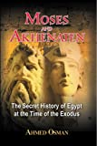 Moses and Akhenaten: The Secret History of Egypt at the Time of the Exodus (English Edition)