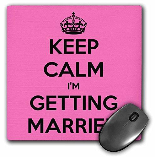 3drose 8 x 8 x 0 63,5 cm Keep Calm I 'm Getting Married bruiloft verlovingsring bruid muismat (MP 161162 1)
