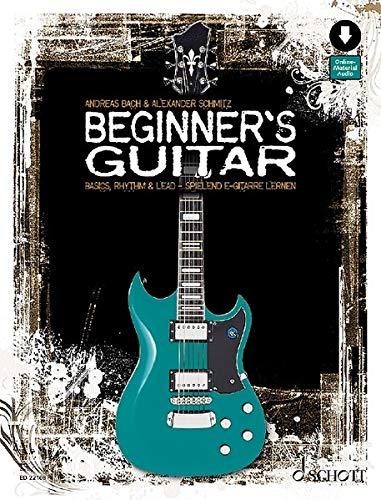 Beginner's Guitar: Basics, Rhythm & Lead - spielend E-Gitarre lernen. Gitarre, E-Gitarre. Lehrbuch mit Online-Audiodatei.