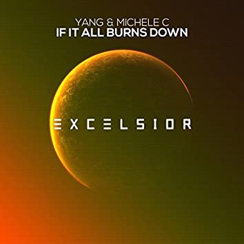 If It All Burns Down (Extended Mix)