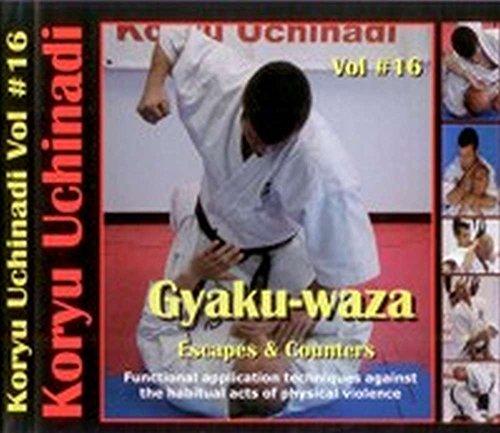 Secrets of Okinawan Karate & Kobudo Koryu Uchinadi Gyaku-Waza