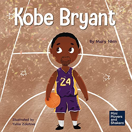 Kobe Bryant: A Kid's Book About Learning From Your Losses (Mini Movers and Shakers 16) (English Edition)